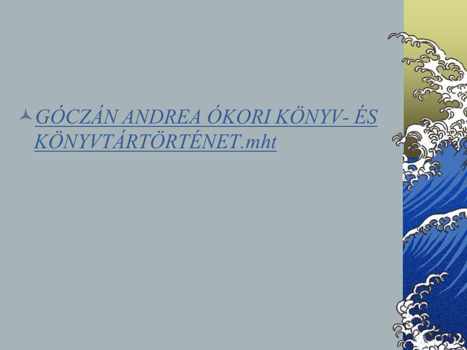 GÓCZÁN ANDREA ÓKORI KÖNYV- ÉS KÖNYVTÁRTÖRTÉNET.mht