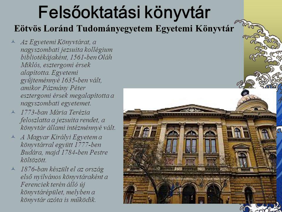 Felsőoktatási könyvtár Eötvös Loránd Tudományegyetem Egyetemi Könyvtár