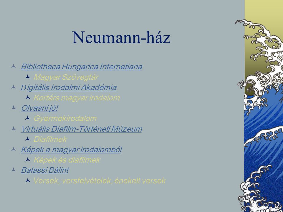 Neumann-ház Bibliotheca Hungarica Internetiana Magyar Szövegtár