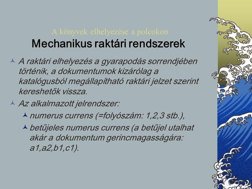 A könyvek elhelyezése a polcokon Mechanikus raktári rendszerek