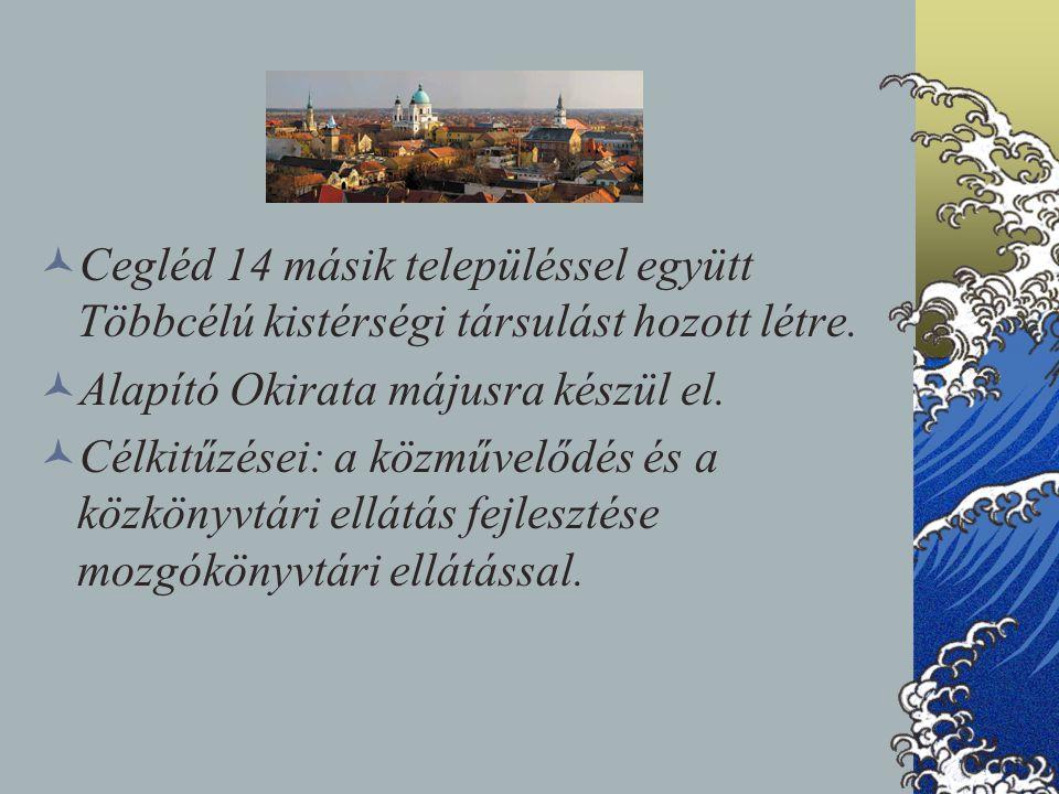 Cegléd 14 másik településsel együtt Többcélú kistérségi társulást hozott létre.