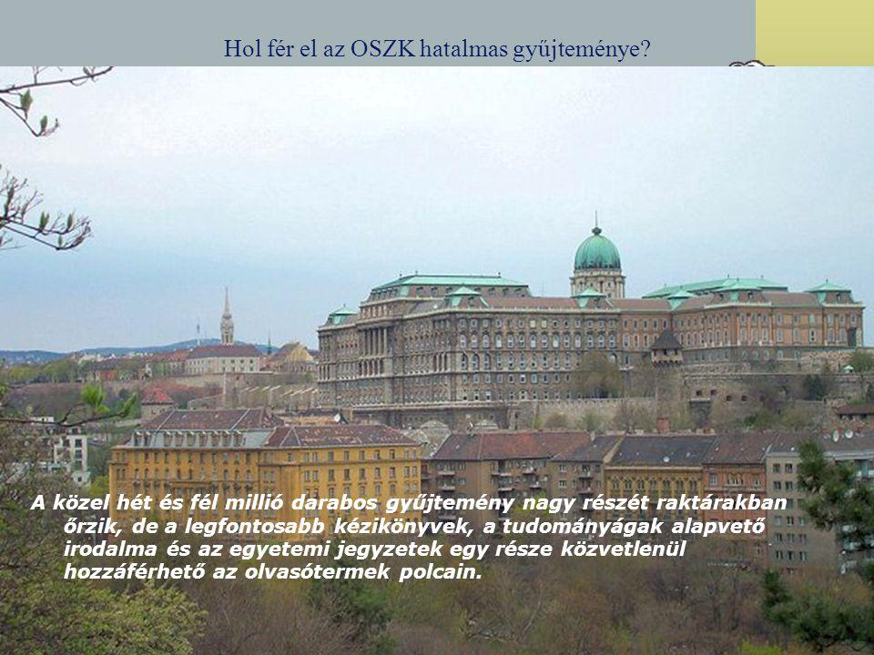Hol fér el az OSZK hatalmas gyűjteménye