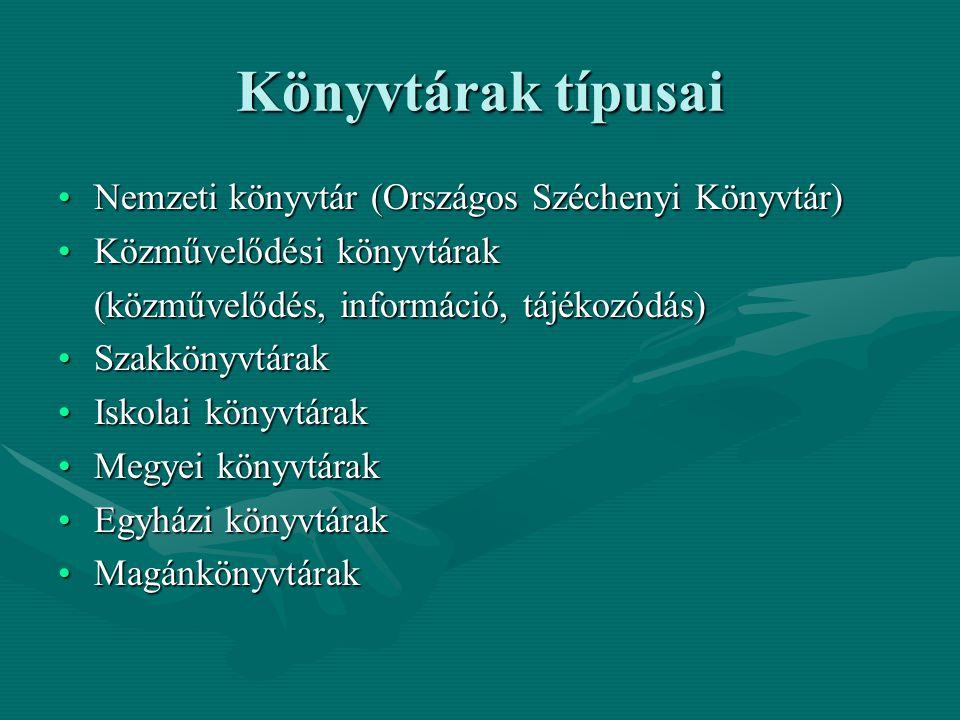 Könyvtárak típusai Nemzeti könyvtár (Országos Széchenyi Könyvtár)