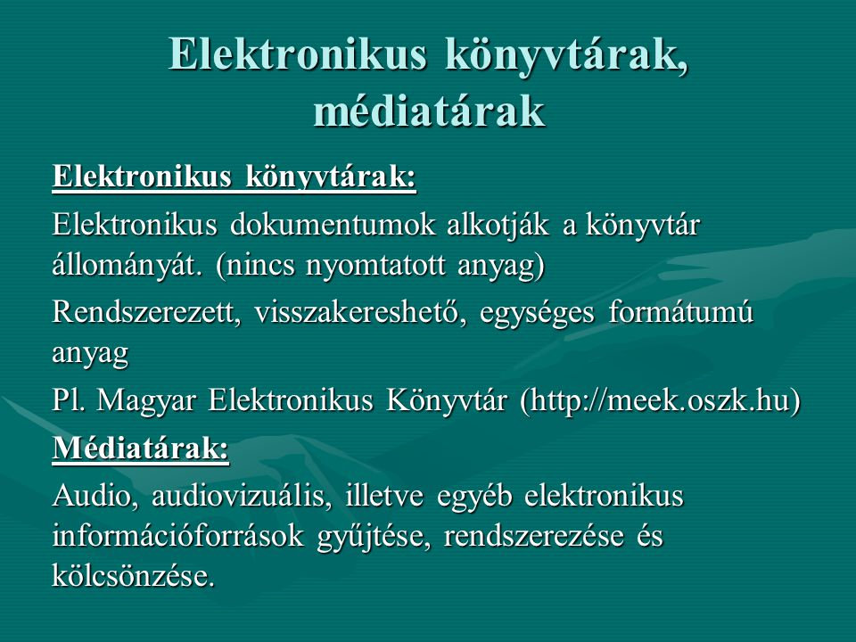 Elektronikus könyvtárak, médiatárak