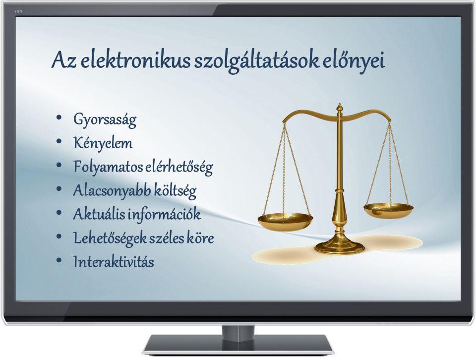 Az elektronikus szolgáltatások előnyei