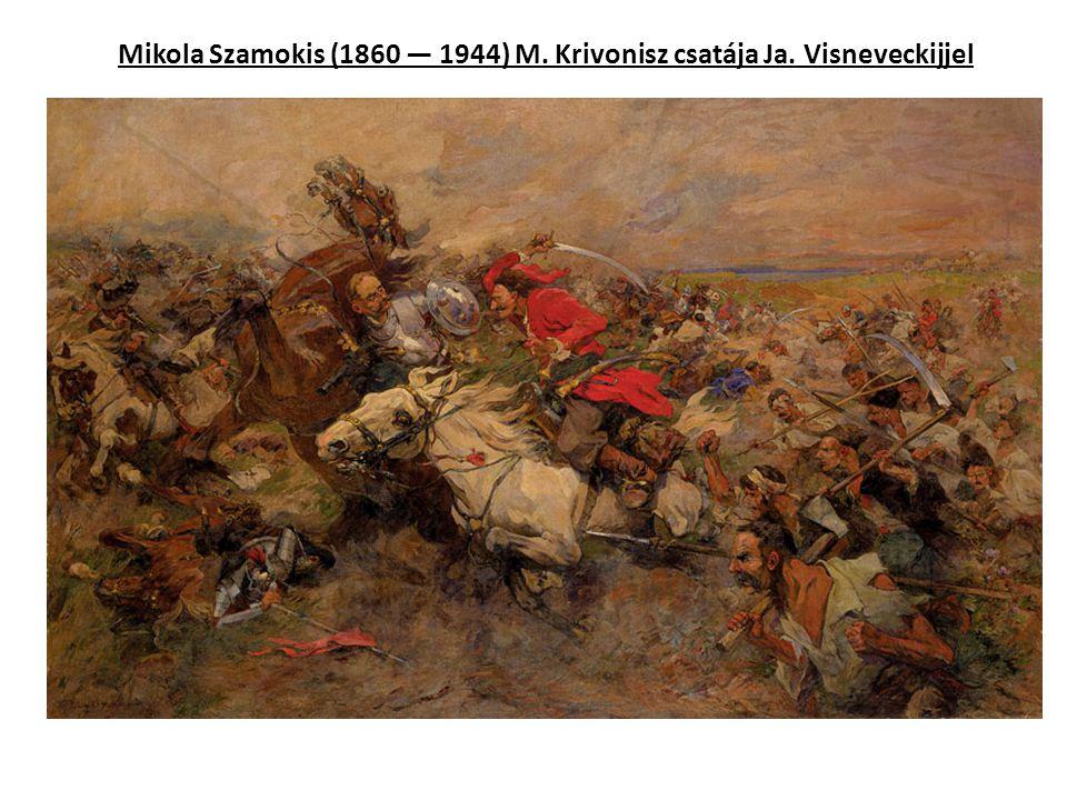 Mikola Szamokis (1860 — 1944) M. Krivonisz csatája Ja. Visneveckijjel