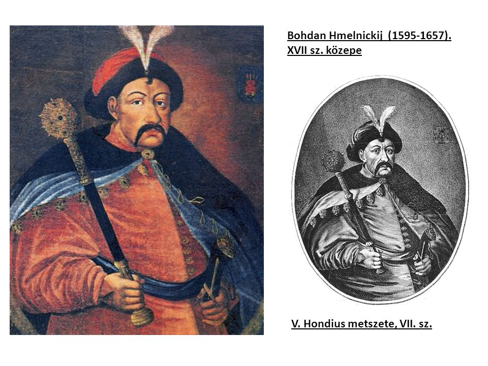 Bohdan Hmelnickij (1595-1657). XVII sz. közepe