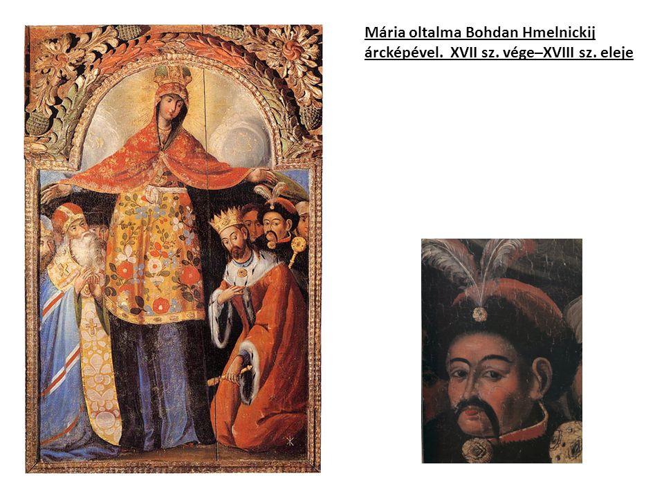 Mária oltalma Bohdan Hmelnickij árcképével. XVII sz. vége–XVIII sz
