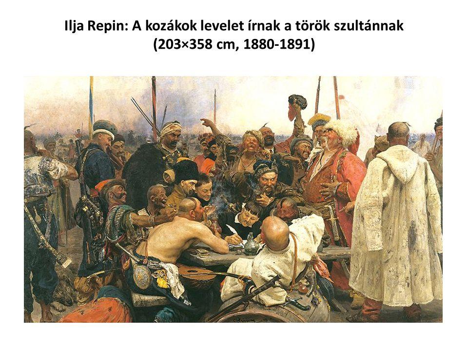 Ilja Repin: A kozákok levelet írnak a török szultánnak