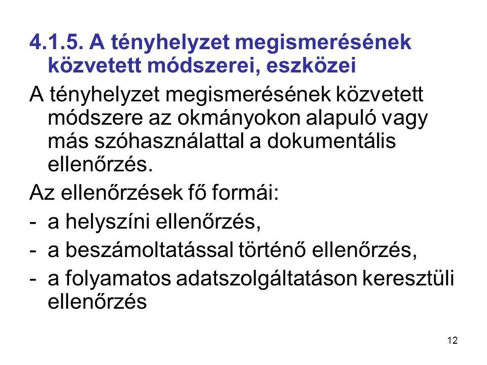 4.1.5. A tényhelyzet megismerésének közvetett módszerei, eszközei