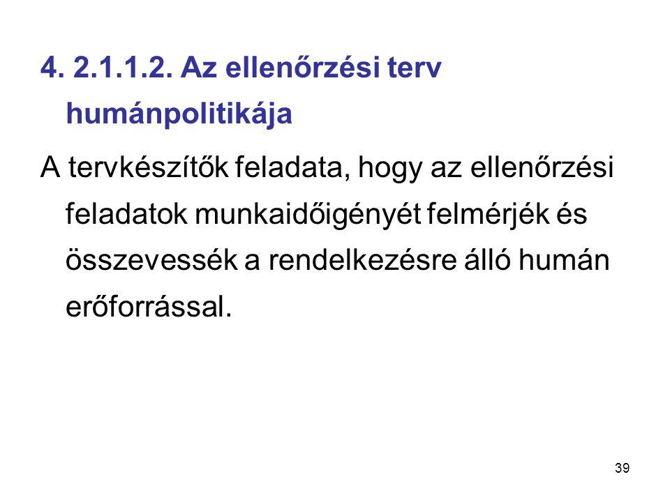 4. 2.1.1.2. Az ellenőrzési terv humánpolitikája