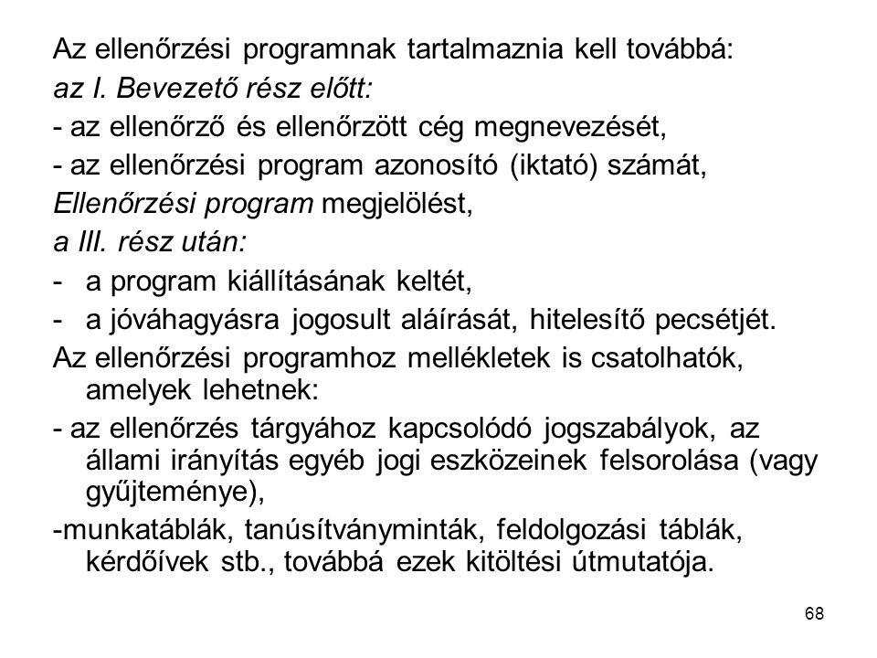 Az ellenőrzési programnak tartalmaznia kell továbbá: