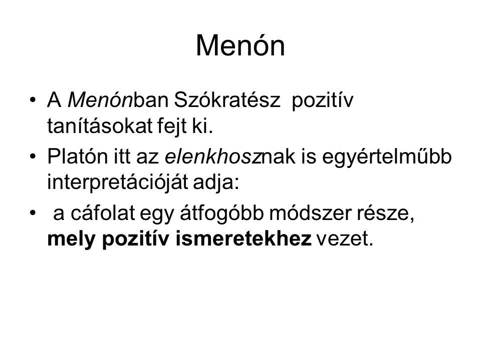 Menón A Menónban Szókratész pozitív tanításokat fejt ki.