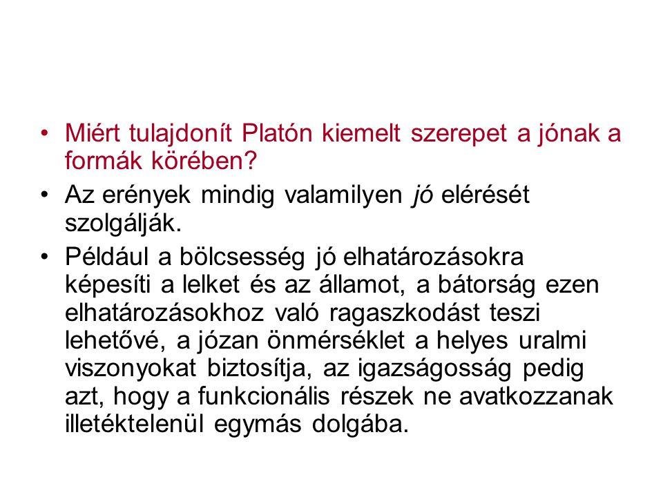 Miért tulajdonít Platón kiemelt szerepet a jónak a formák körében