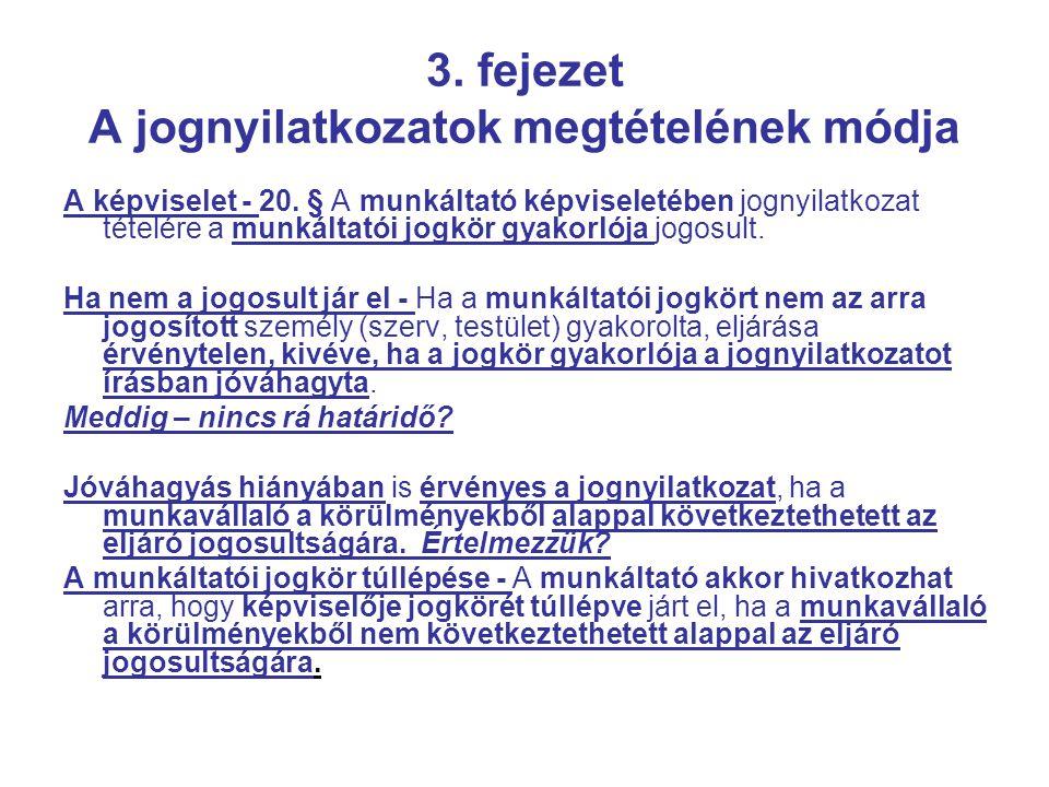 3. fejezet A jognyilatkozatok megtételének módja