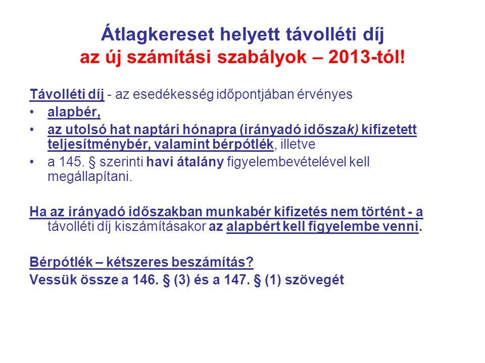 Átlagkereset helyett távolléti díj az új számítási szabályok – 2013-tól!