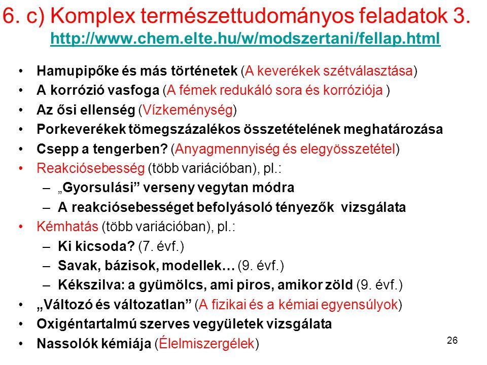 6. c) Komplex természettudományos feladatok 3. http://www. chem. elte