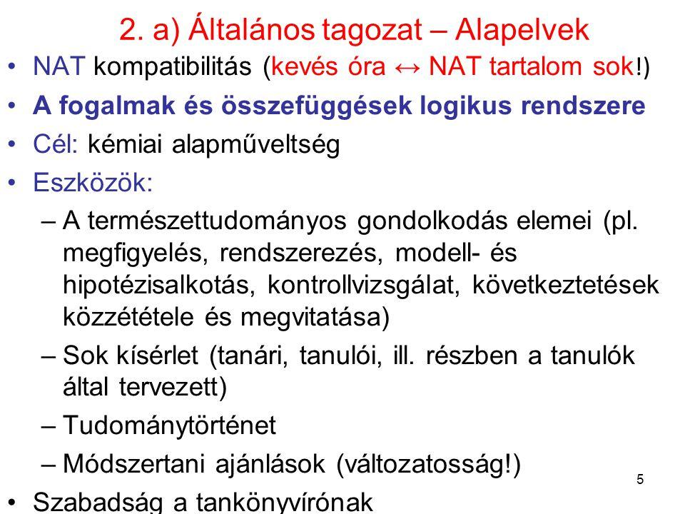 2. a) Általános tagozat – Alapelvek