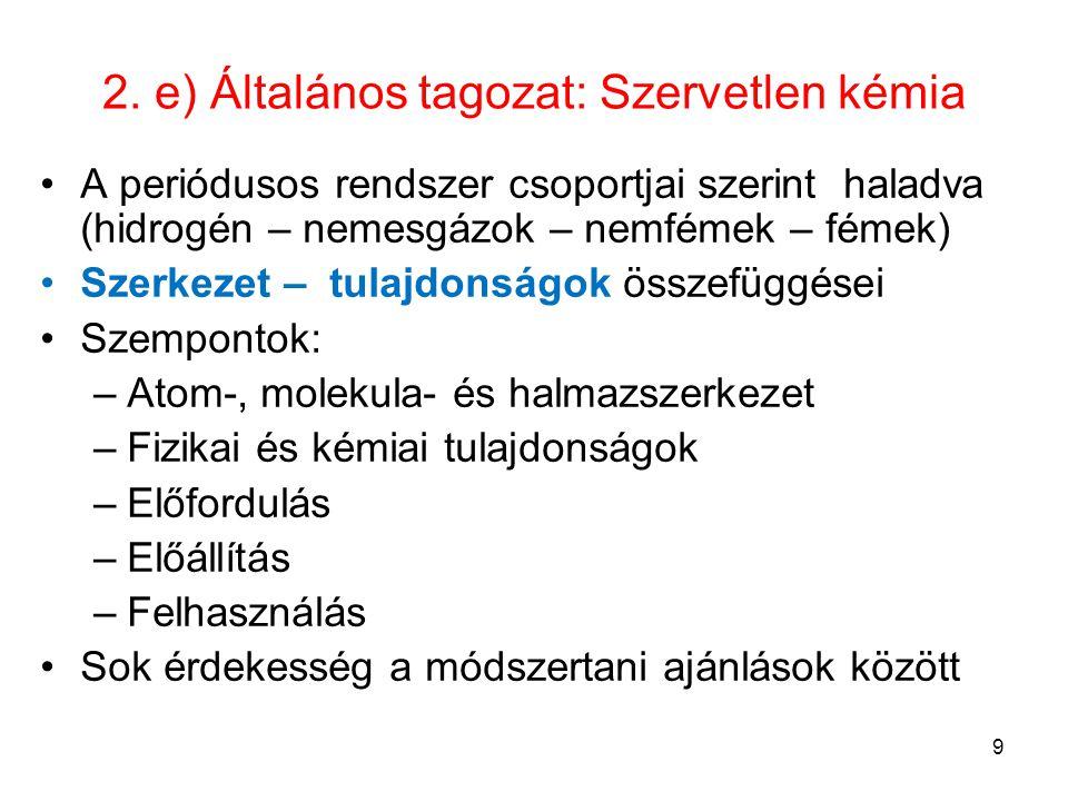 2. e) Általános tagozat: Szervetlen kémia