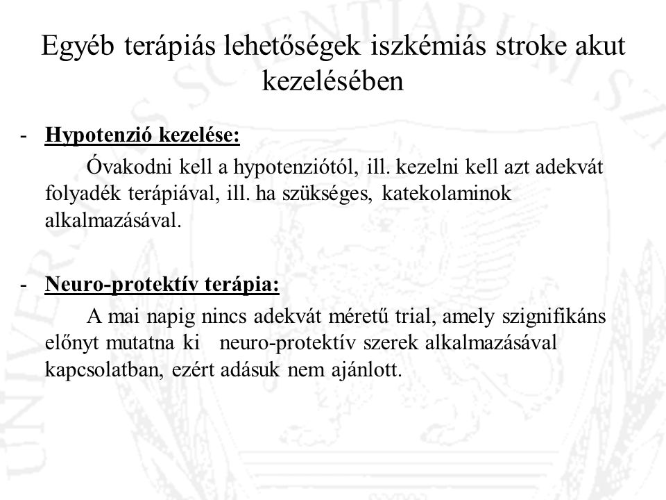 Egyéb terápiás lehetőségek iszkémiás stroke akut kezelésében