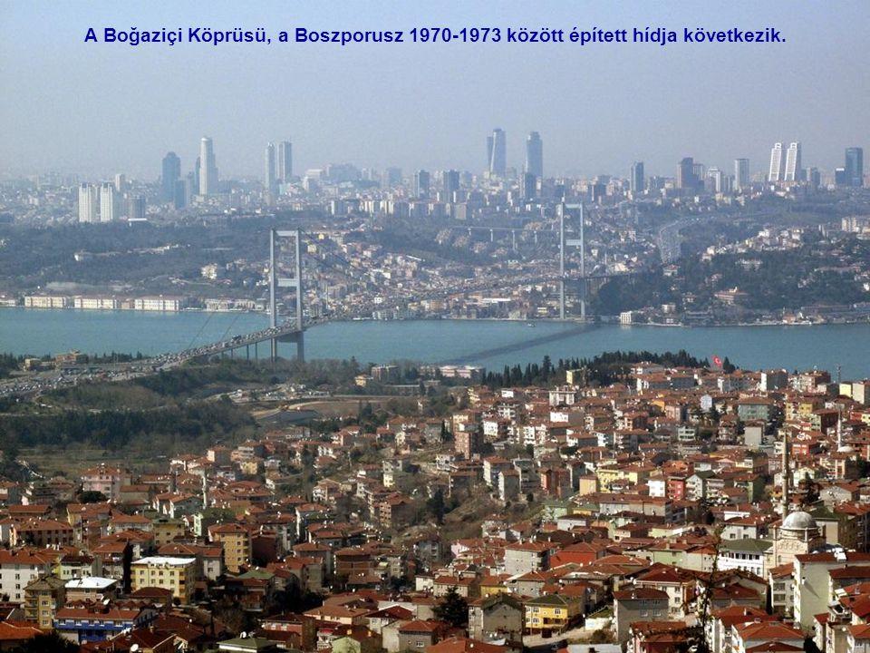 A Boğaziçi Köprüsü, a Boszporusz 1970-1973 között épített hídja következik.