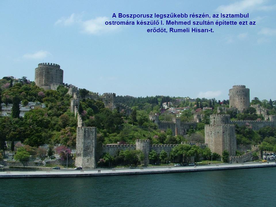 A Boszporusz legszűkebb részén, az Isztambul ostromára készülő I