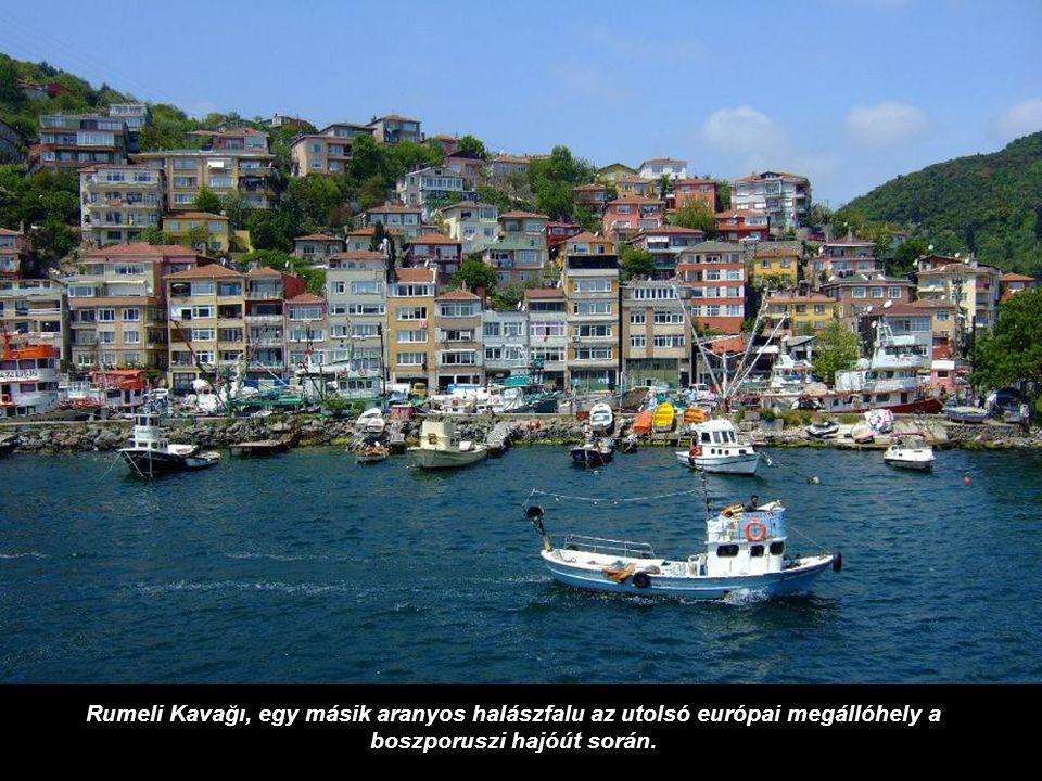 Rumeli Kavağı, egy másik aranyos halászfalu az utolsó európai megállóhely a boszporuszi hajóút során.
