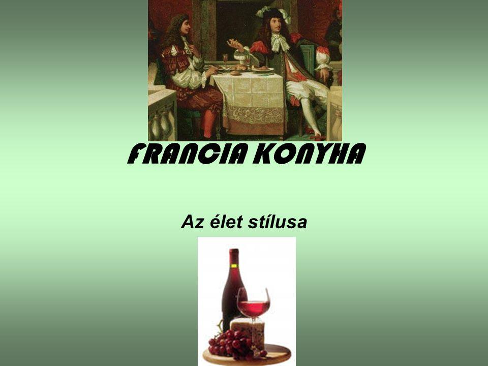FRANCIA KONYHA Az élet stílusa