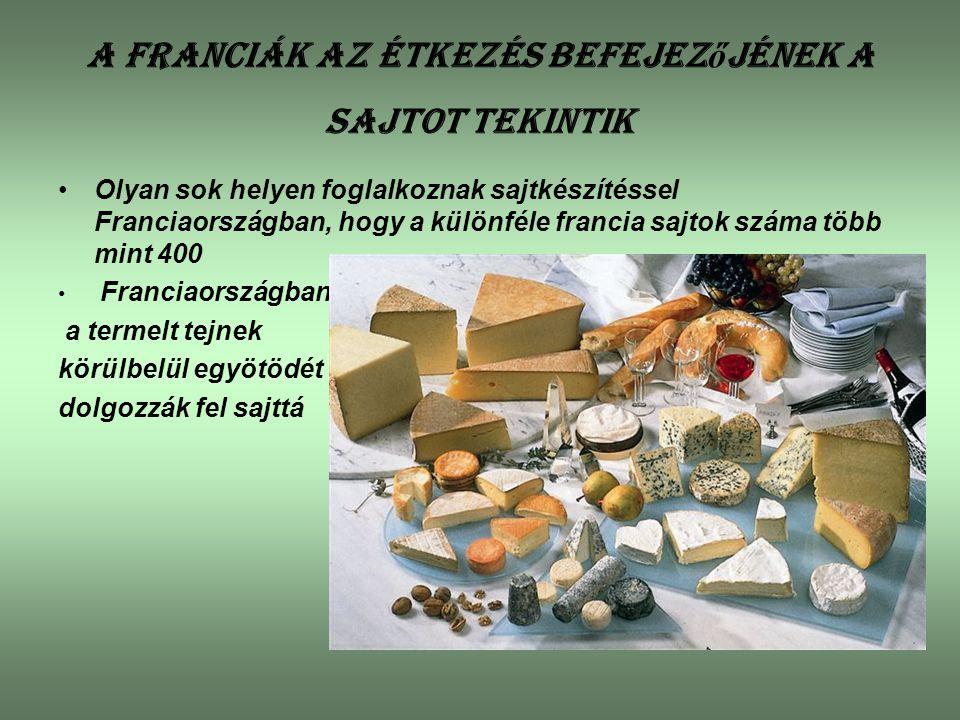 A franciák az étkezés befejezőjének a sajtot tekintik