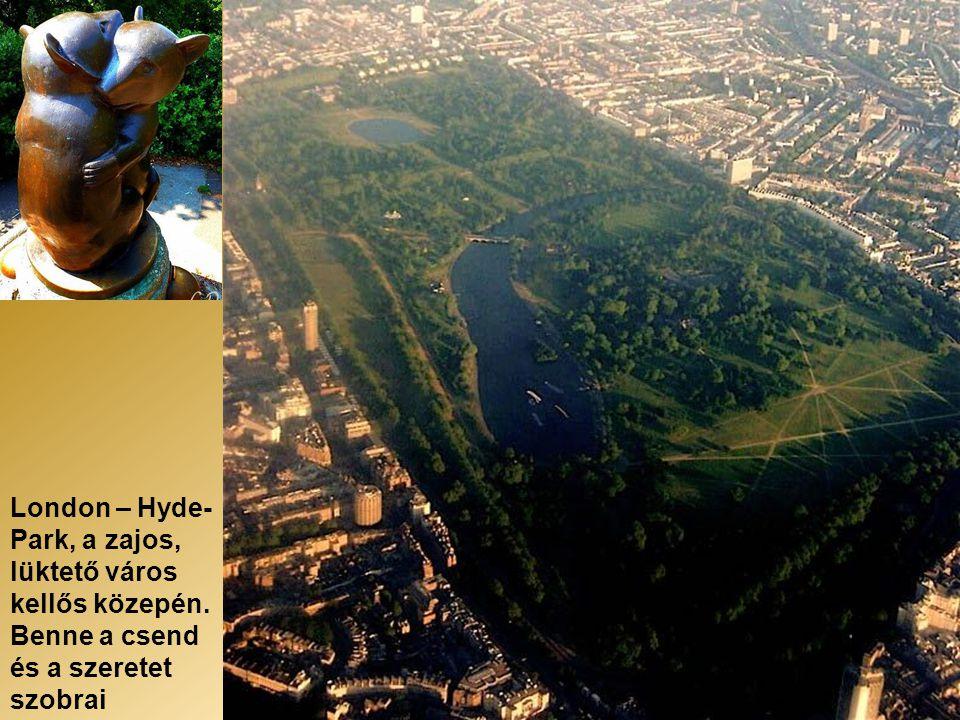 London – Hyde- Park, a zajos, lüktető város kellős közepén