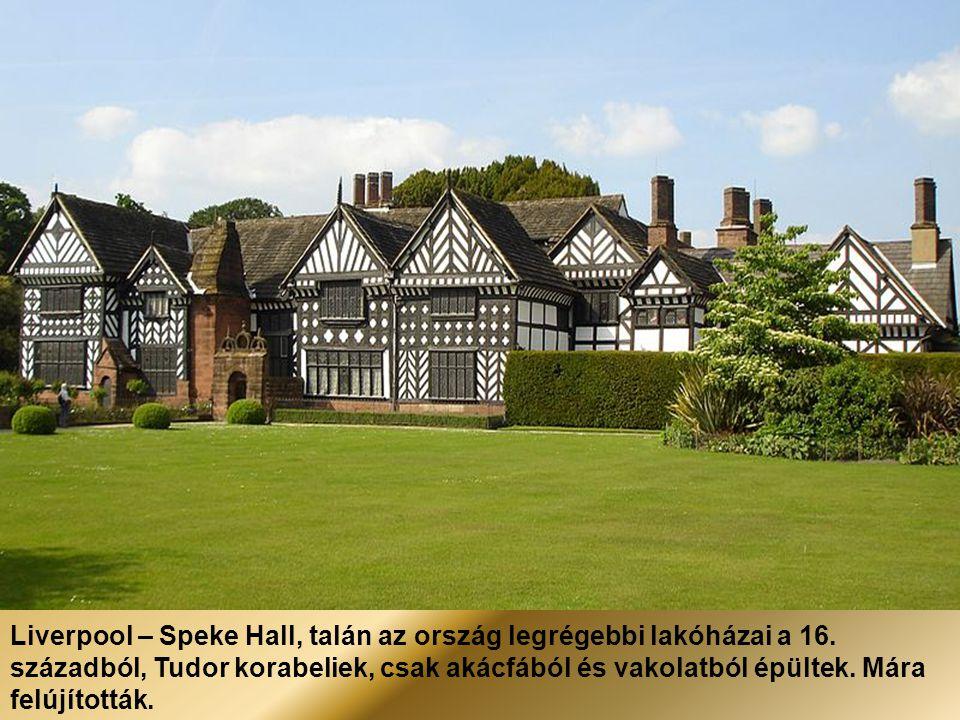 Liverpool – Speke Hall, talán az ország legrégebbi lakóházai a 16