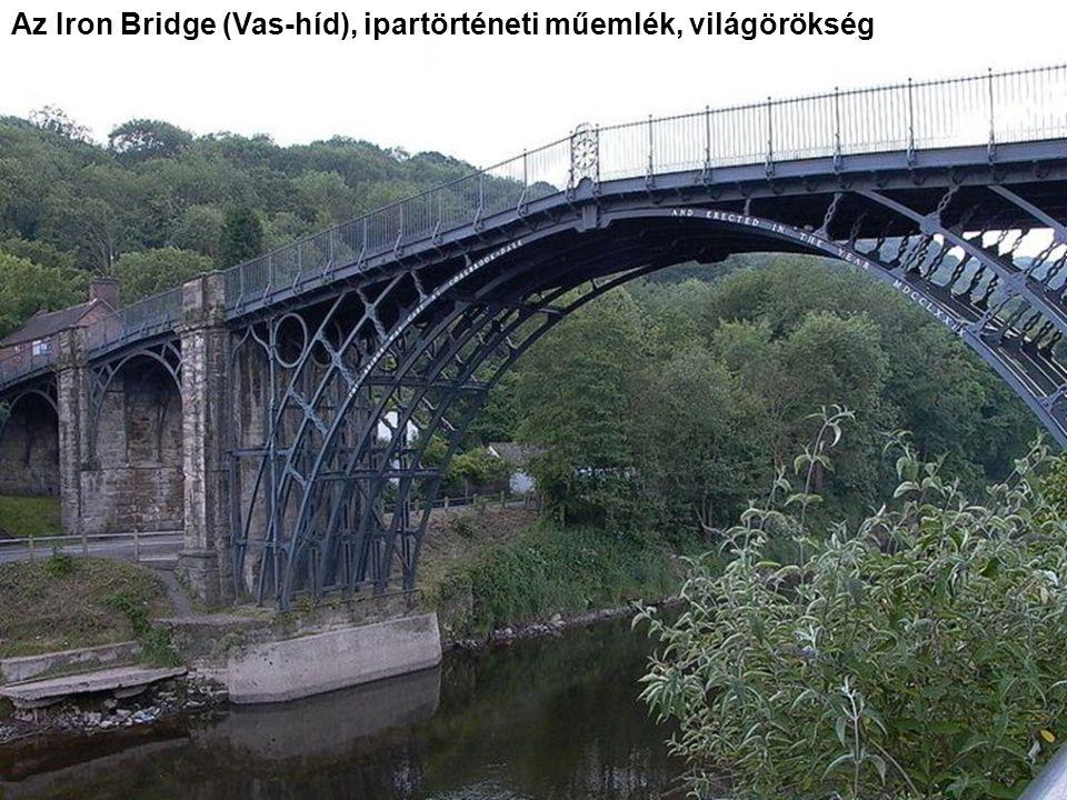 Az Iron Bridge (Vas-híd), ipartörténeti műemlék, világörökség