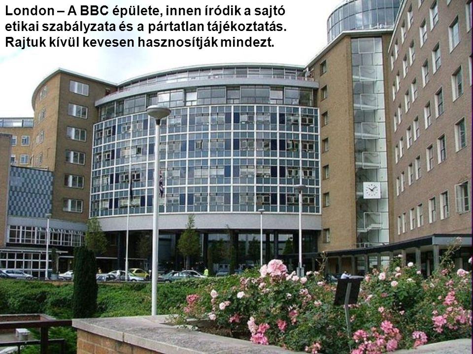 London – A BBC épülete, innen íródik a sajtó etikai szabályzata és a pártatlan tájékoztatás.
