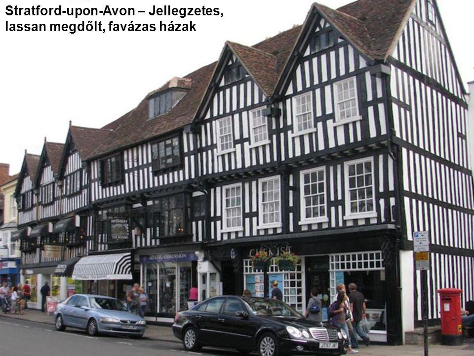 Stratford-upon-Avon – Jellegzetes, lassan megdőlt, favázas házak