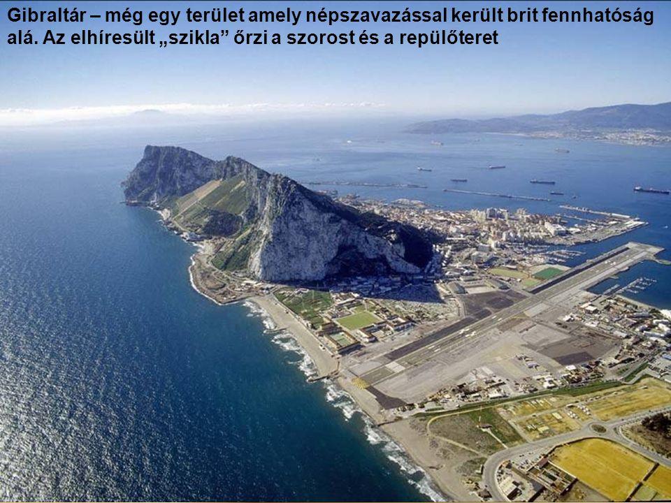 Gibraltár – még egy terület amely népszavazással került brit fennhatóság alá.
