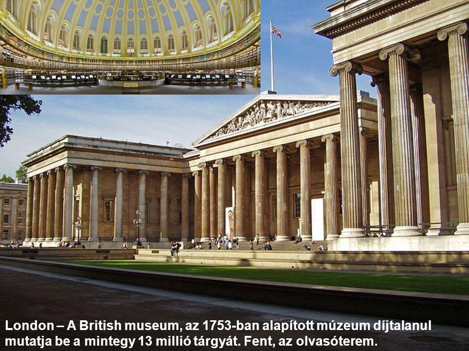 London – A British museum, az 1753-ban alapított múzeum díjtalanul mutatja be a mintegy 13 millió tárgyát.