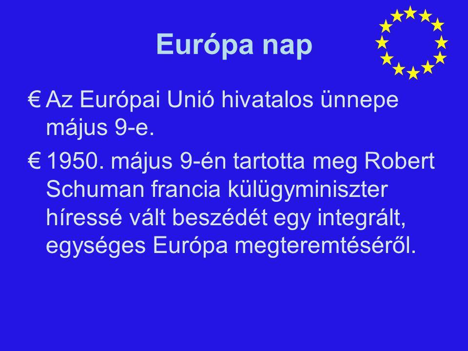 Európa nap Az Európai Unió hivatalos ünnepe május 9-e.