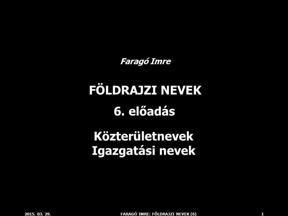 FARAGÓ IMRE: FÖLDRAJZI NEVEK (6)