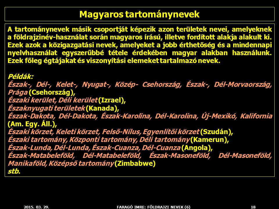 Magyaros tartománynevek FARAGÓ IMRE: FÖLDRAJZI NEVEK (6)