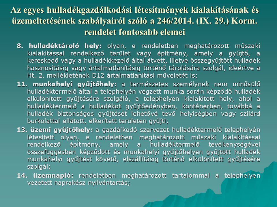 Az egyes hulladékgazdálkodási létesítmények kialakításának és üzemeltetésének szabályairól szóló a 246/2014. (IX. 29.) Korm. rendelet fontosabb elemei