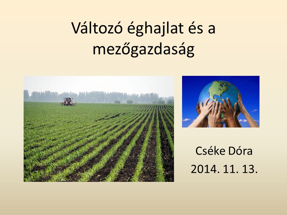Változó éghajlat és a mezőgazdaság