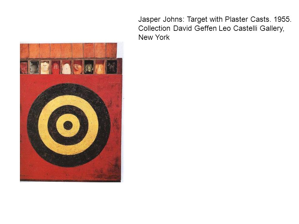 Jasper Johns: Target with Plaster Casts. 1955