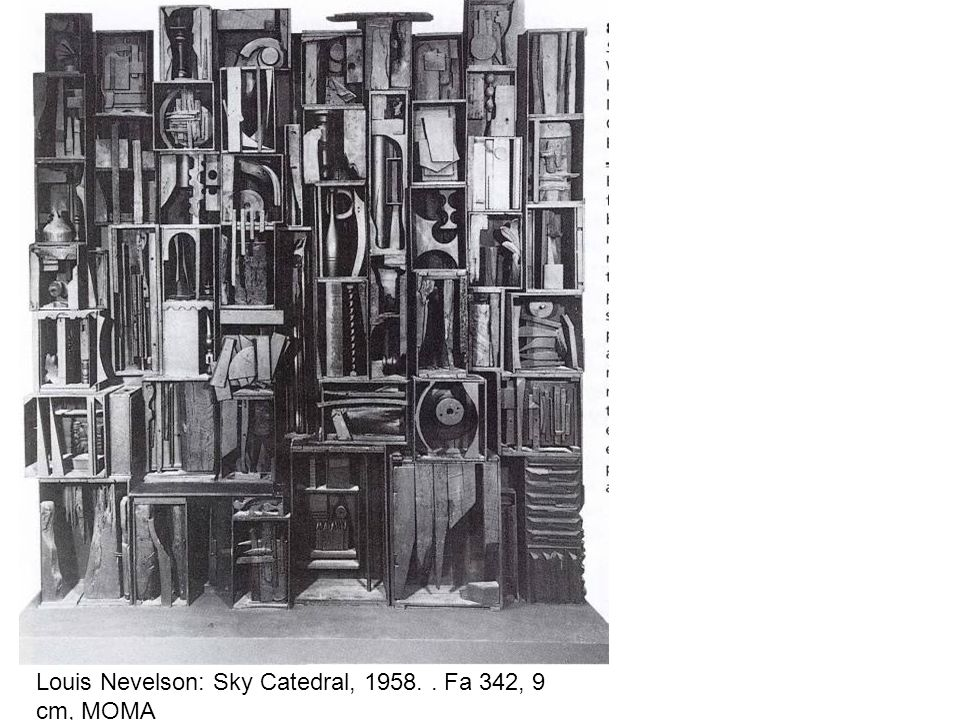 Louis Nevelson: Sky Catedral, 1958. . Fa 342, 9 cm, MOMA