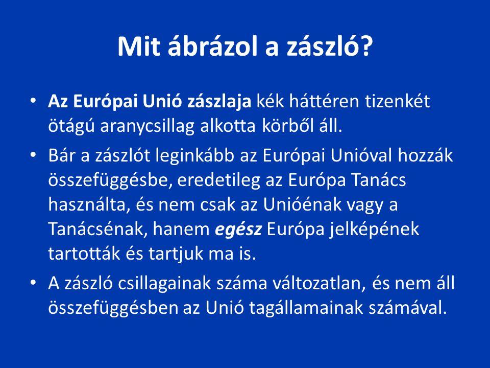 Mit ábrázol a zászló Az Európai Unió zászlaja kék háttéren tizenkét ötágú aranycsillag alkotta körből áll.