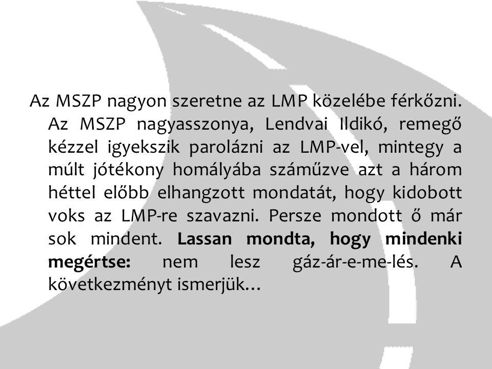 Az MSZP nagyon szeretne az LMP közelébe férkőzni