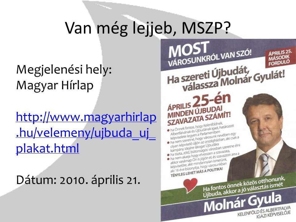 Van még lejjeb, MSZP Megjelenési hely: Magyar Hírlap