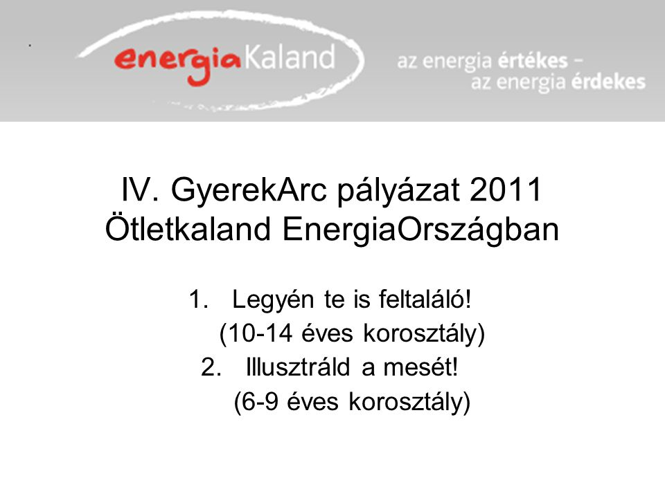 IV. GyerekArc pályázat 2011 Ötletkaland EnergiaOrszágban