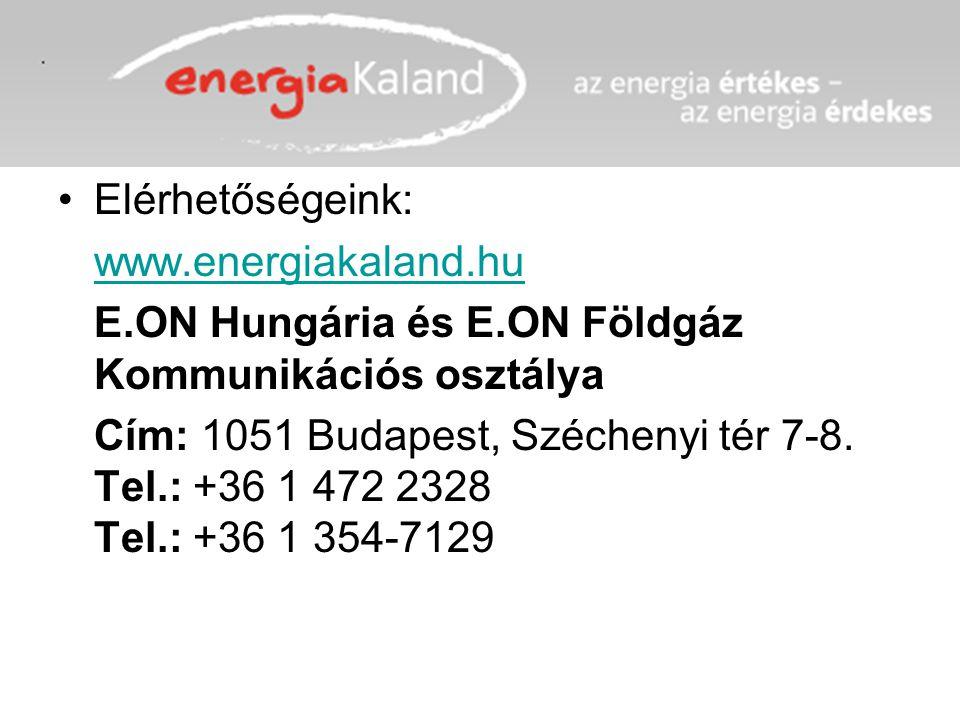 Elérhetőségeink: www.energiakaland.hu. E.ON Hungária és E.ON Földgáz Kommunikációs osztálya.