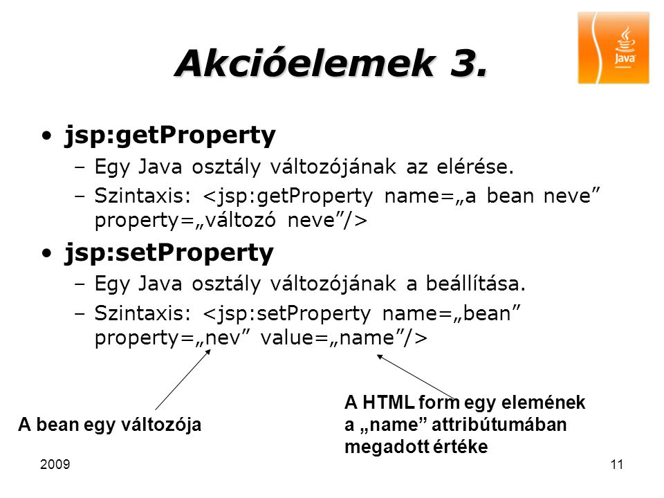 Akcióelemek 3. jsp:getProperty jsp:setProperty