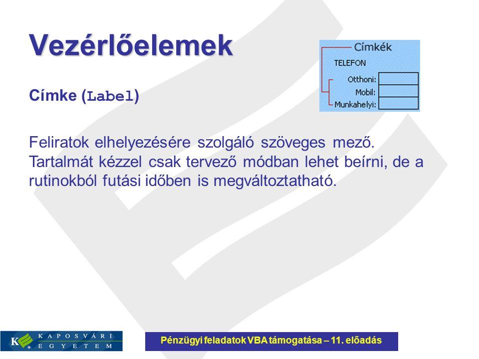 Pénzügyi feladatok VBA támogatása – 11. előadás